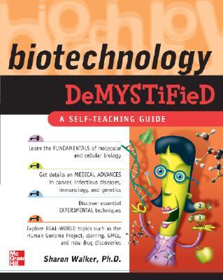 Biotechnology Demystified By Walker, Sharon