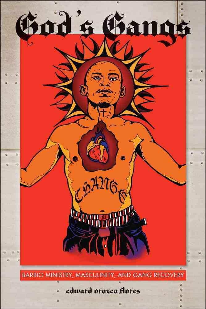 God's Gangs By Flores, Edward Orozco